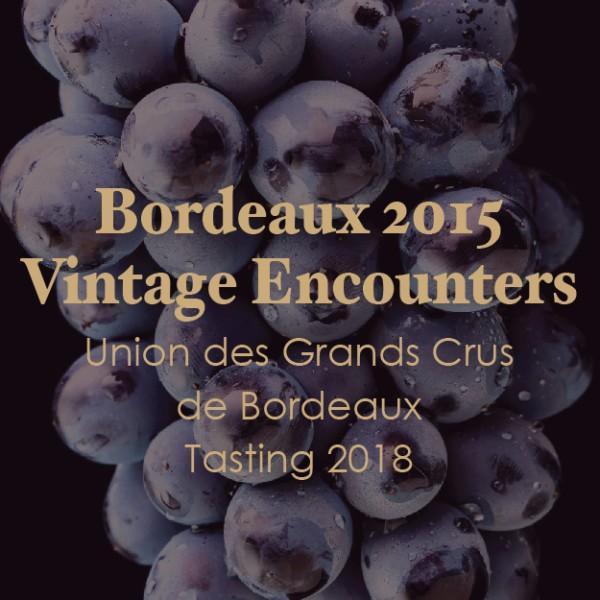 Bordeaux 2015 Vintage Encounters - Union des Grands Crus de Bordeaux Tasting 2018 - Wine Combo